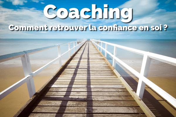 Coaching- Comment retrouver la confiance en soi ?