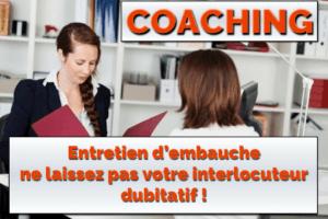 Entretien d'embauche: ne laissez pas votre interlocuteur dubitatif!