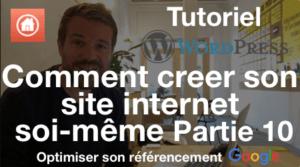 Comment créer son site internet soi-même Partie 10 Avoir un bon référencement Google