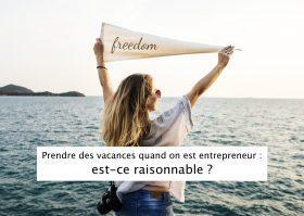 L'entrepreneur peut-il prendre des vacances ?